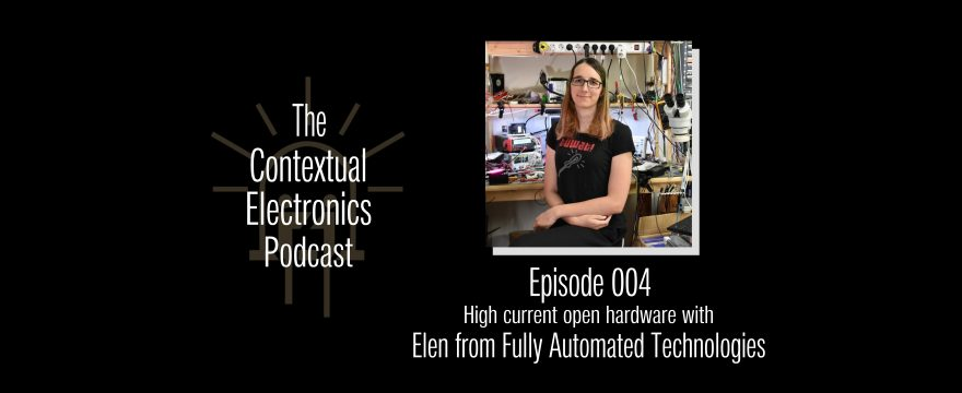 CEP004 – High current open hardware with Elen from Fully Automated Technologies
