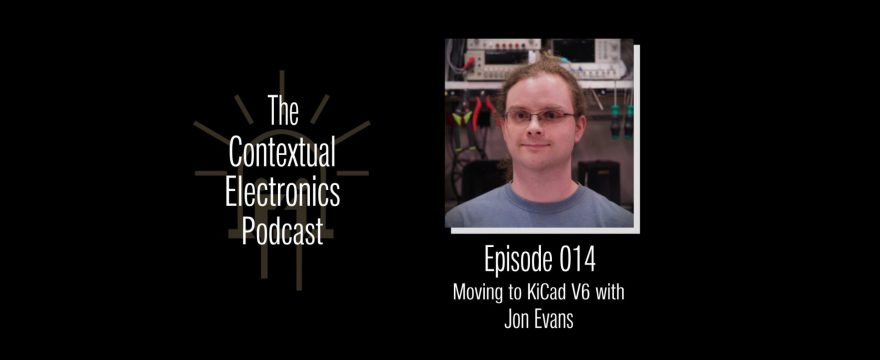 CEP014 – Moving to KiCad V6 with Jon Evans
